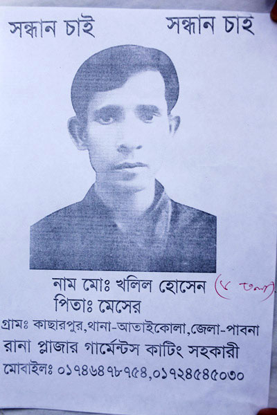 """<p>SEEKING   SEEKING<br />NAME: Mo[hammad] Khalil Hossain<br />FATHER: Meser<br />VILLAGE: Kaccharpur<br />THANA: Ataikula<br />DISTRICT: Pabna<br />Cutting Assistant, Rana Plaza garments*<br />MOBILE: 01746478754, 01724545030<br />(Handwritten: 5th floor)<br />* Although Rana Plaza housed 5 separate garment factories, people often clubbed them together as """"Rana Plaza garments""""; in Bangla, """"garments"""" is a shorthand for garment factories.<br /><br /></p>"""