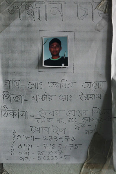 <p>SEEKING<br />NAME: Mo[hammad] Taslim Hossain<br />FATHER: Master Mo[hammad] Ibrahim<br />ADDRESS: Iqbal Hossain Defence House No. 111, Road 4, Block-C, Banani<br />MOBILE: 0171-1233478, 0191-7189775, 0191-3510087, 0171-5023385, 01670414787<br /><br /></p>